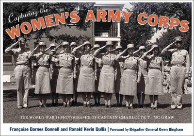 Capturing the Women's Army Corps - Francoise Barnes Bonnell