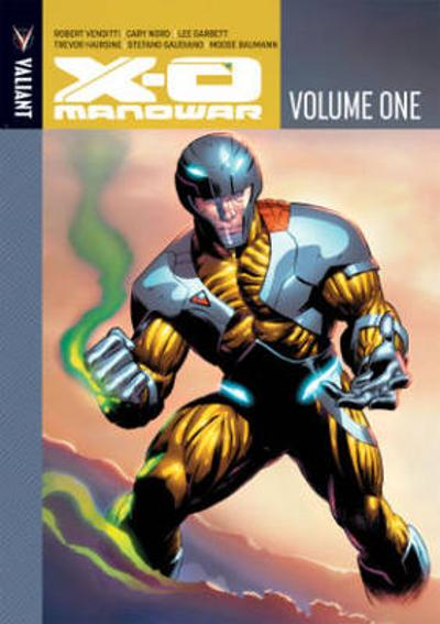 X-O Manowar Volume 1 - Robert Venditti
