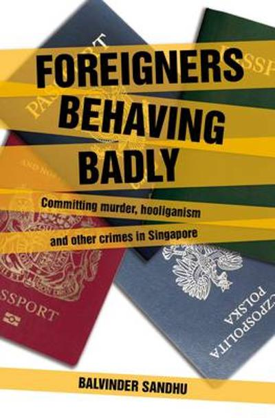 Foreigners Behaving Badly - Balvinder Sandhu