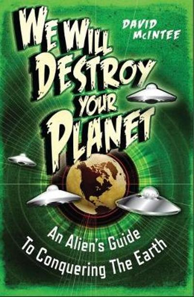 We Will Destroy Your Planet - David A. McIntee