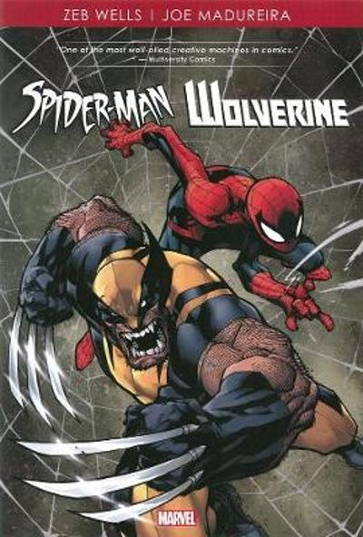 Spider-man/wolverine By Zeb Wells & Joe Madureira - Zeb Wells