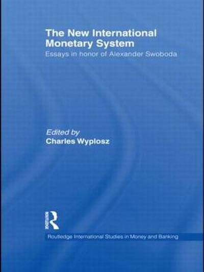 The New International Monetary System - Charles Wyplosz