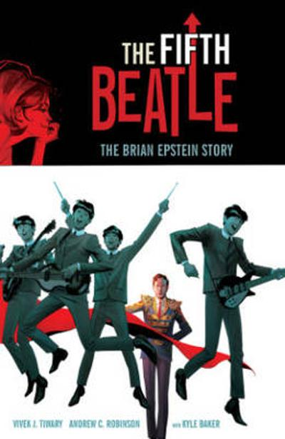 Fifth Beatle: The Brian Epstein Story Collector's Edition - Vivek Tiwary