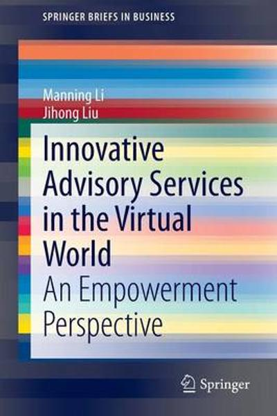 Innovative Advisory Services in the Virtual World - Manning Li