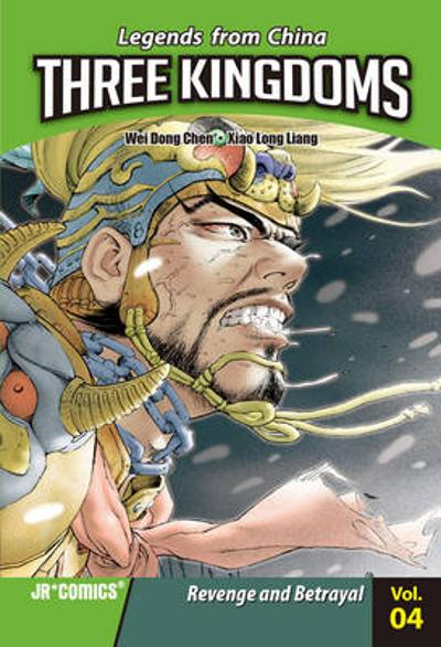 Three Kingdoms vol 4: Revenge and Betrayal - Wei Dong Chen