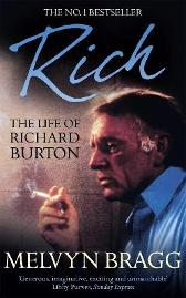 Rich: The Life of Richard Burton - Melvyn Bragg