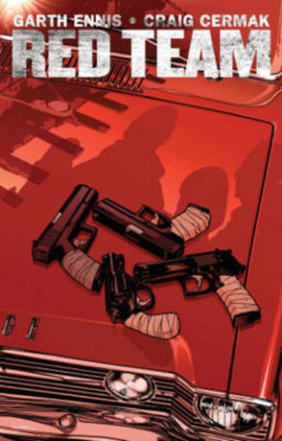 Garth Ennis' Red Team Volume 1 - Garth Ennis