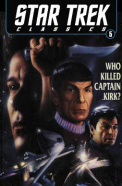 Star Trek Classics Volume 5: Who Killed Captain Kirk? - Peter David