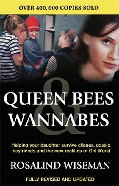 Queen Bees And Wannabes for the Facebook Generation - Rosalind Wiseman