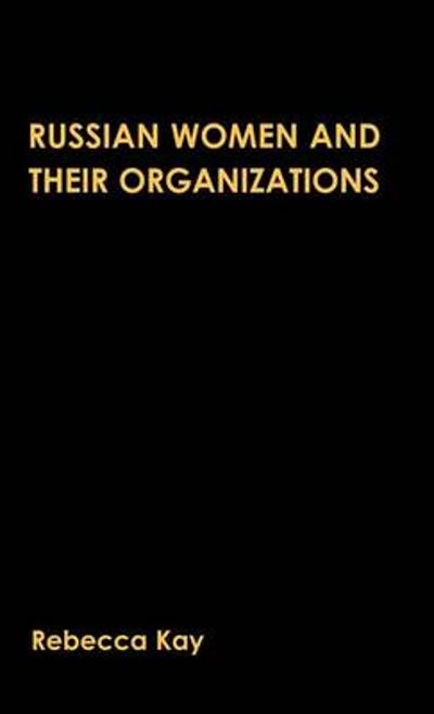 Russian Women and their Organizations - R. Kay