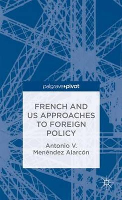 French and US Approaches to Foreign Policy - Antonio Alarcon