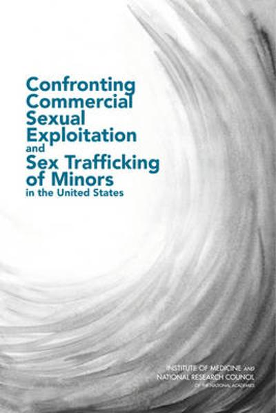 Confronting Commercial Sexual Exploitation and Sex Trafficking of Minors in the United States - Youth, and Families Board on Children