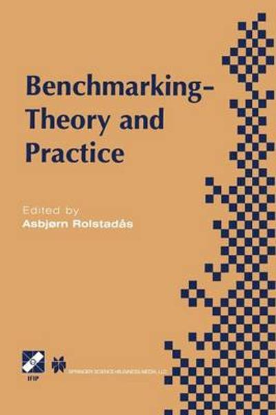 Benchmarking - Theory and Practice - Asbjorn Rolstadas