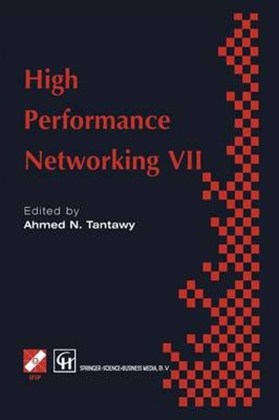 High Performance Networking VII - A. Tantawy