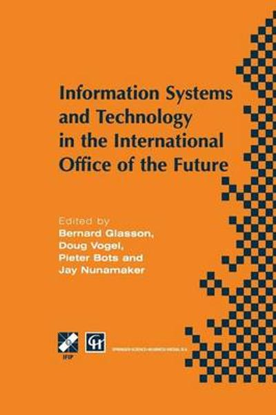 Information Systems and Technology in the International Office of the Future - Bernard Glasson