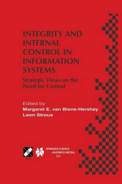 Integrity and Internal Control in Information Systems - Margaret E. van Biene-Hershey