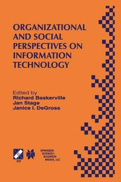 Organizational and Social Perspectives on Information Technology - Richard Baskerville