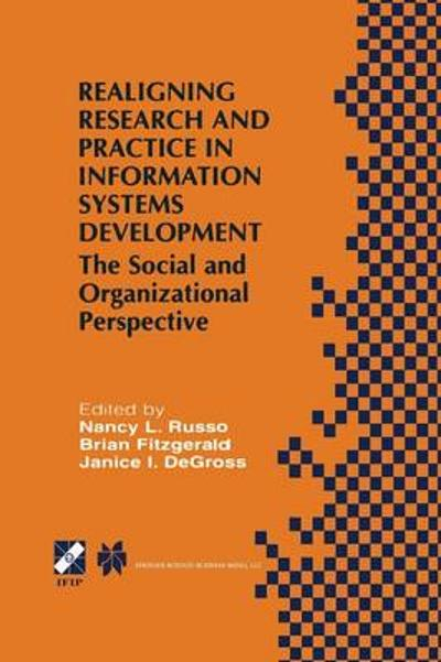 Realigning Research and Practice in Information Systems Development - Nancy L. Russo