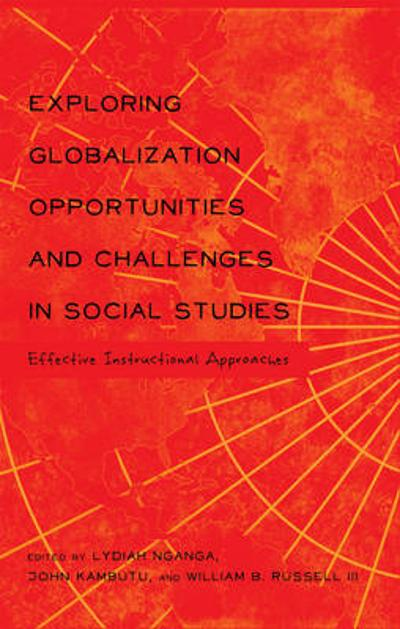 Exploring Globalization Opportunities and Challenges in Social Studies - Lydiah Nganga