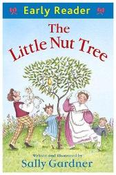 Early Reader: The Little Nut Tree - Sally Gardner