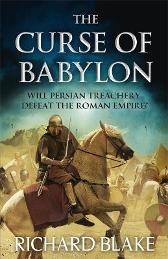 The Curse of Babylon (Death of Rome Saga Book Six) - Richard Blake