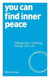 You Can Find Inner Peace - Mike George