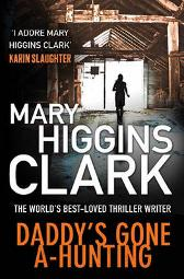 Daddy's Gone A-Hunting - Mary Higgins Clark