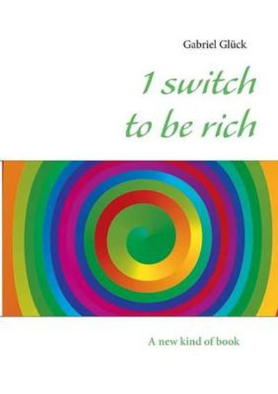 1 switch to be rich - Gabriel Gluck