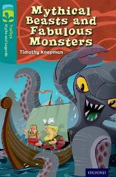 Oxford Reading Tree TreeTops Myths and Legends: Level 16: Mythical Beasts And Fabulous Monsters - Timothy Knapman Mike Phillips Harris Sofokleous Andres Martinez Ricci Lily Trotter