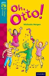 Oxford Reading Tree TreeTops Fiction: Level 9 More Pack A: Oh, Otto! - Michaela Morgan Mike Phillips