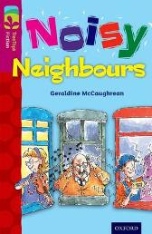 Oxford Reading Tree TreeTops Fiction: Level 10 More Pack A: Noisy Neighbours - Geraldine McCaughrean Mike Phillips