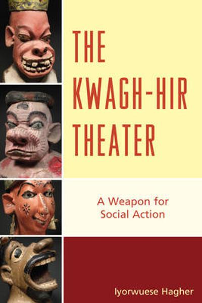 The Kwagh-hir Theater - Iyorwuese Hagher