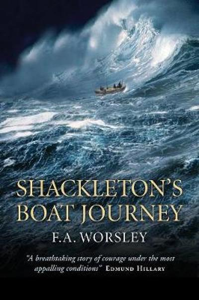 Shackleton's Boat Journey - Frank Arthur Worsley