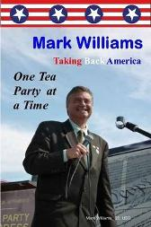 Mark Williams. Taking Back America One Tea Party at a time - Mark Williams