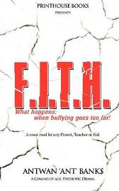 F.I.T.H; What Happens; When Bullying Goes Too Far! - ANTWAN 'ANT' BANK$