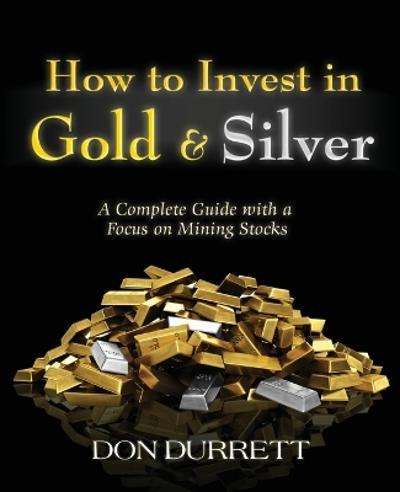 How to Invest in Gold and Silver - Don Durrett