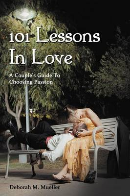 101 Lessons in Love - Deborah M Mueller