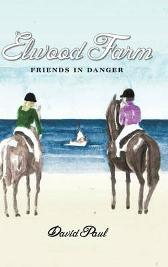 Elwood Farm Friends in Danger - David Paul