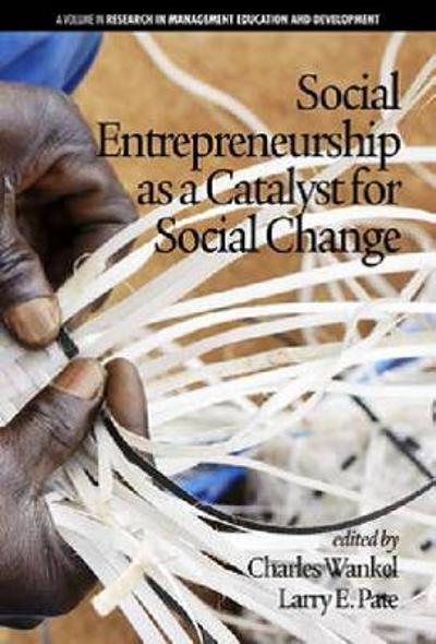 Social Entrepreneurship as a Catalyst for Social Change - Charles Wankel