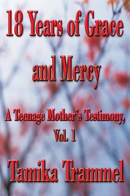 18 Years of Grace and Mercy - Tamika Trammel