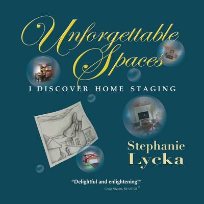 Unforgettable Spaces - Stephanie Lycka