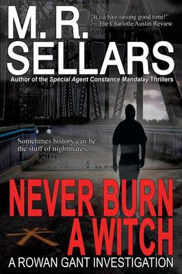 Never Burn a Witch - M R Sellars