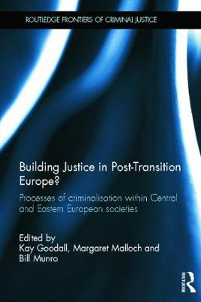 Building Justice in Post-Transition Europe? - Kay Goodall