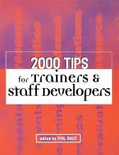 2000 Tips for Trainers and Staff Developers - Phil Race