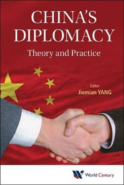 China's Diplomacy: Theory And Practice - Jiemian Yang