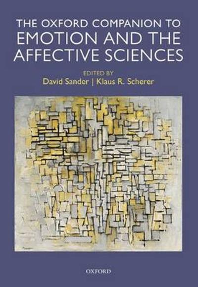 Oxford Companion to Emotion and the Affective Sciences - David Sander