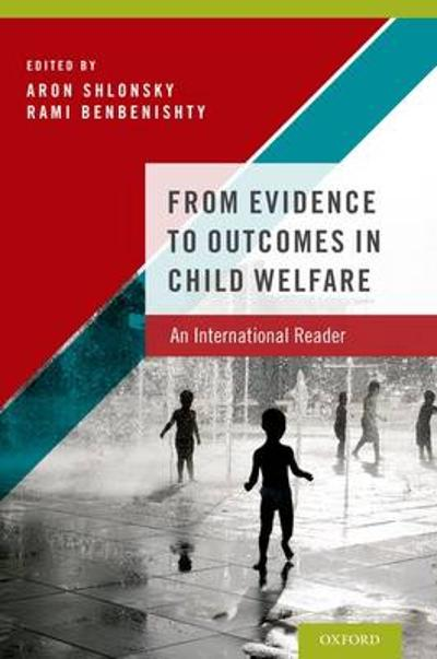 From Evidence to Outcomes in Child Welfare - Aron Shlonsky
