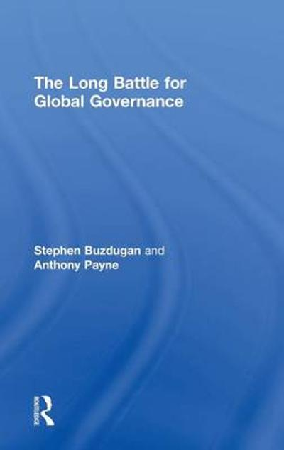The Long Battle for Global Governance - Stephen Buzdugan