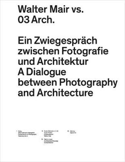 Walter Mair vs. 03 Architects - A Dialogue Between Photography and Architecture - 03 Architects