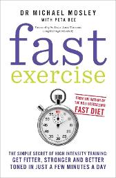 Fast Exercise - Dr Michael Mosley